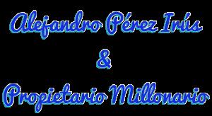 Alejandro-Perez-Irus-Formador-Propietario-Millonario-Bienes-Raices