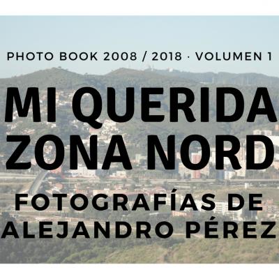 Photo Book Foto Libro Vol.1 de Ciutat Meridiana, Torre Baró en Zona Nord de Nou Barris en Barcelona BCN